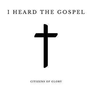 I Heard the Gospel