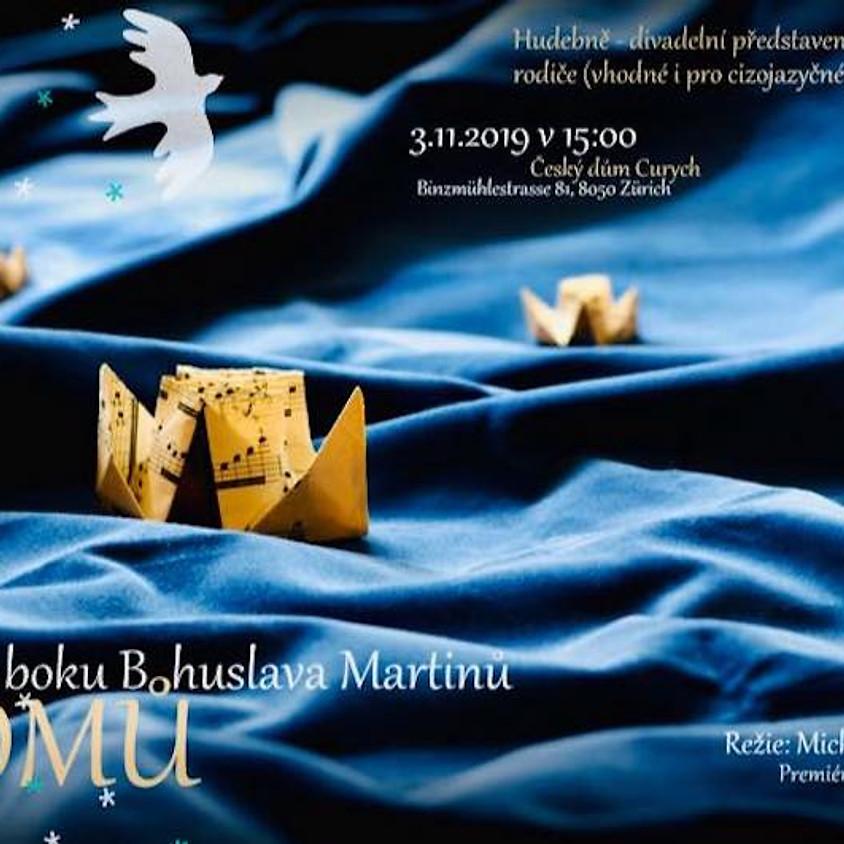 Domů - Život po boku Bohuslava Martinů (divadelní představení, workshop)