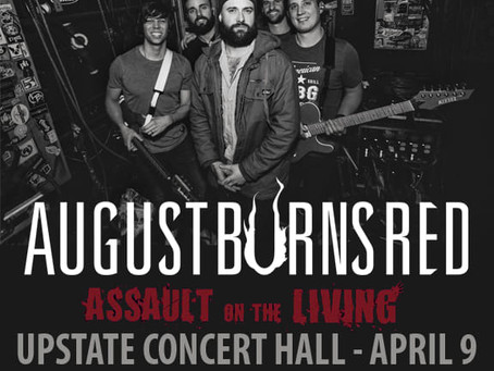 Show with AUGUST BURNS RED April 9th 2020