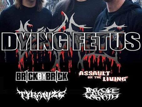 Show with Dying Fetus Sat. Jan. 13th 2018!!