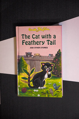 Enid Blyton, The Cat With A Feathery Tail and Other Stories