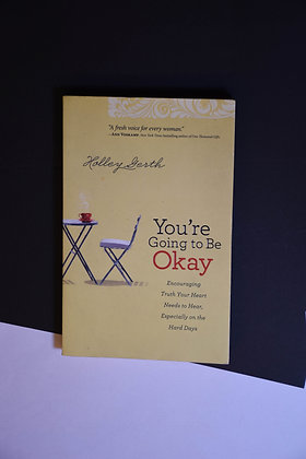 You're going to be Okay - Holley Gerth
