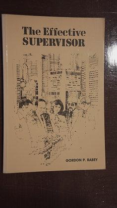 The Effective Supervisor - Gordon P. Rabey