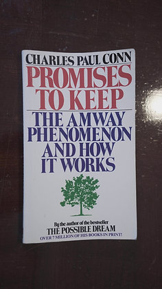Promises to Keep, The Amway Phenomenon and How it Works - Charles Paul Conn