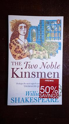 The Two Noble Kinsman - William Shakespeare and John Fletcher