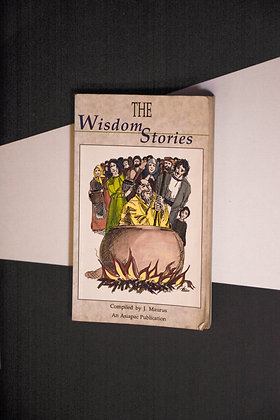 The Wisdom Stories - Compiled By J. Maurus