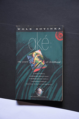 Ake, The Years Of Childhood - Wole Soyinka