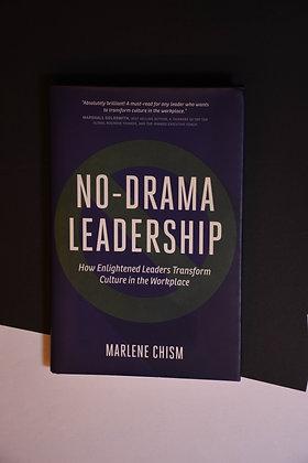 No-drama Leadership - Marlene Chism