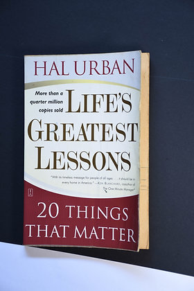 Life's Greatest Lessons, 20 Things That Matter - Hal Urban