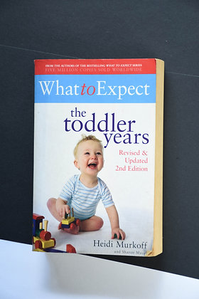 What To Expect, The Toddler Years - Heidi Murkoff