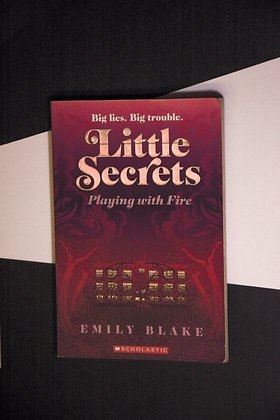 Little Secrets Playing With Fire - Emily Blake