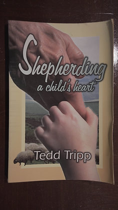 Shepherding a Childs Heart - Tedd Tripp