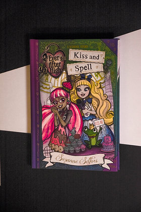 Ever After High, Kiss and Spell - Suzanne Selfors