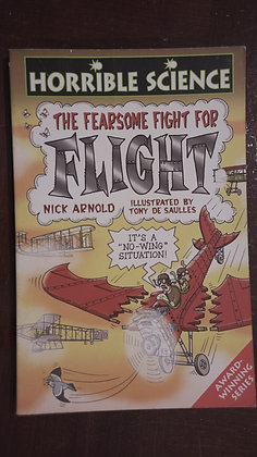 The Fearsome Fight for Flight - Nick Arnold