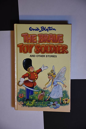Enid Blyton - The Brave Toy Soldier and other stories