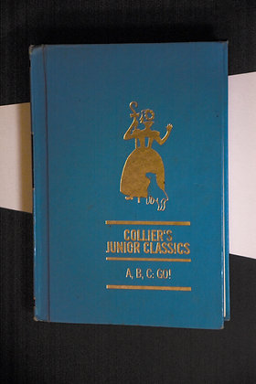 Collier's Junior Classics, A, B, C, Go! -