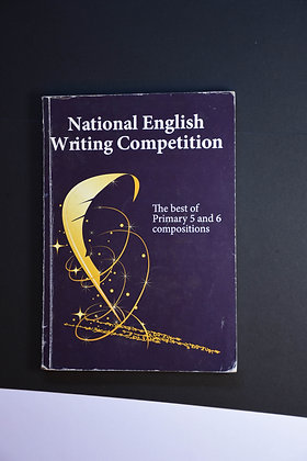 The Best of Primary 5 and 6 Compositions, National English Writing Competition