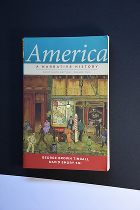 America, A Narrative History - George Brown Tindall & David Emory Shi