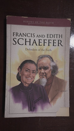 Francis and Edith Schaeffer: Defenders of the Faith