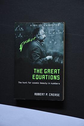 The Great Equation - Robert P. Crease