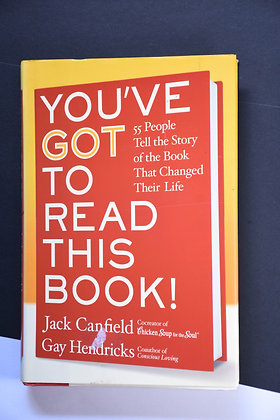 You've Got To Read This Book! - Jack Canfield & Gay Hendricks
