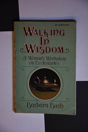 Walking in Wisdom - Barbara Bush
