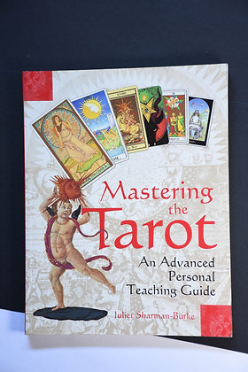 Mastering The Tarot, An Advanced Personal Teaching Guide