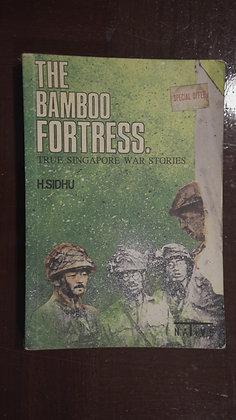 Bamboo Fortress: True Singapore War Stories - H. Sidhu