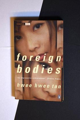 Foreign Bodies - Hwee Hwee Tan