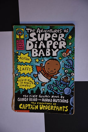 The Adventures of Super Diaper Baby - George Beard & Harold Hutchins