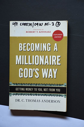 Becoming A Millionaire In God's Way - Dr. C. Thomas Anderson