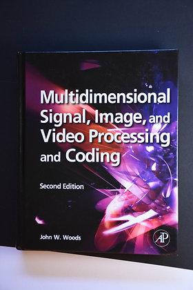 Multidimensional Signal, Image and Video Processing and Coding - John W. Woods