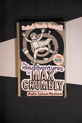 The Misadventures Of Max Crumbly, Middle School Mayhem - Rachel Renee Russell
