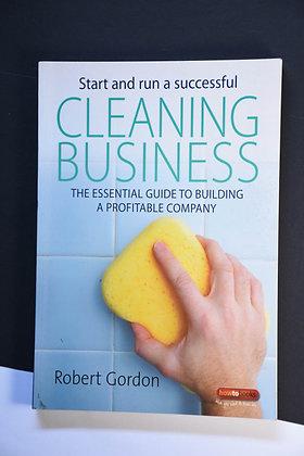 Start and Run a Successful Cleaning Business - Robert Gordon
