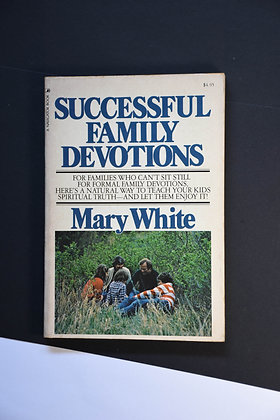 Successful Family Devotions - Mary White