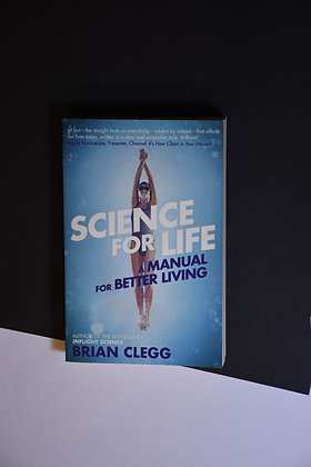 Science for Life, Manual for Better Living - Brian Clegg