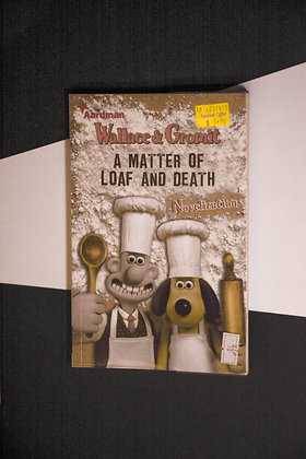 Wallace and Gromit, A Matter If Loaf And Death