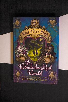 Ever After High, A Wonderlandiful World - Shannon Hale