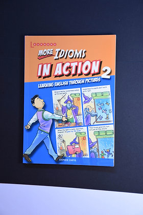 More Idioms in Action 2 - Stephen Curtis