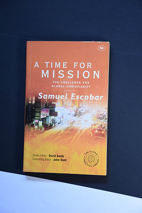 A Time For Mission - Samuel Escobar