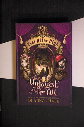 Ever After High, The Unfairest Of Them All - Shannon Hale