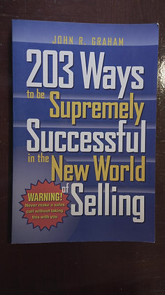 203 To Be Supremely Successful In The New World Of Selling