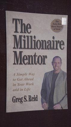The Millionaire Mentor - Greg S. Reid