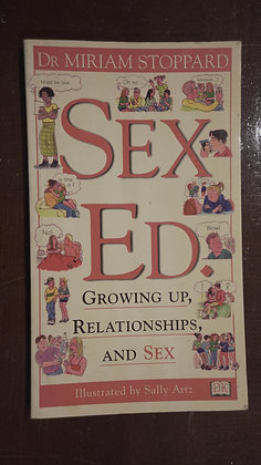 Sex Ed: Gorwing up, Relationships and Sex - Dr Miriam Stoppard