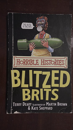 Horrible Histories: Blitzed Brits - Terry Deary