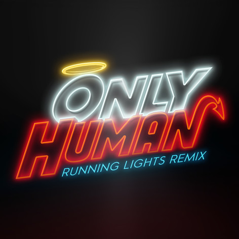 ONLY HUMAN - RUNNING LIGHTS REMIX