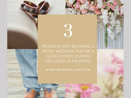 3 Reasons Why Booking a Micro Wedding May Be A Good Choice During The Covid-19 Pandemic