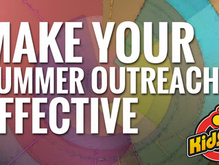 Make Your Summer Outreach Effective!