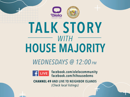 'Talk Story with House Majority' to Debut on ʻŌlelo April 22