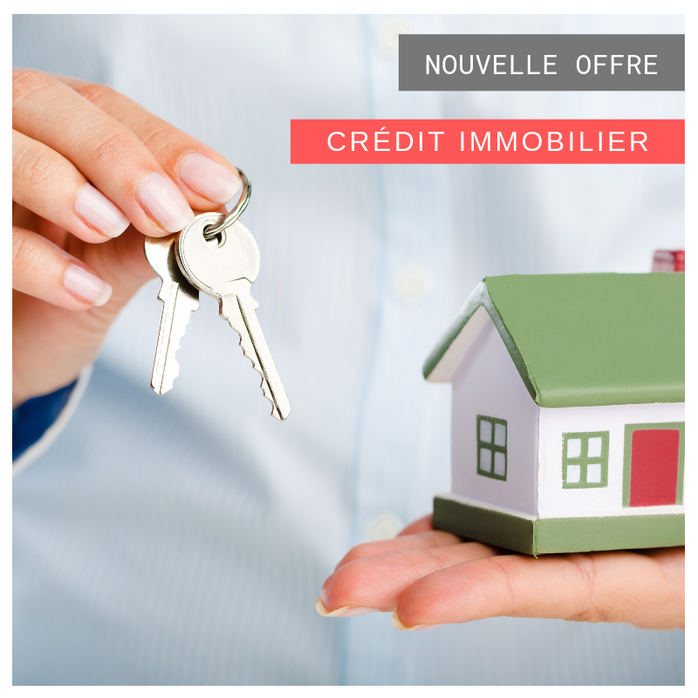 Nouvelle offre en crédit immobilier !
